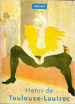 Henri de Toulouse Latrec by Giles Neret